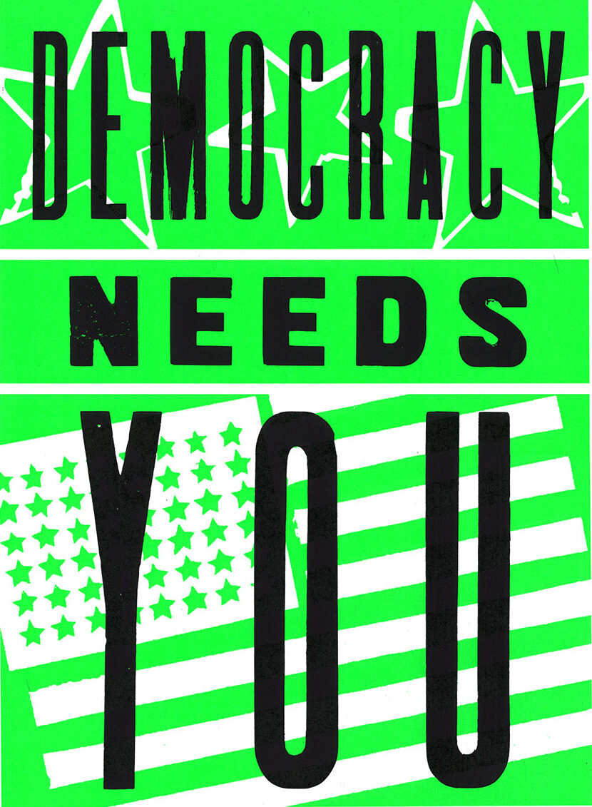 lime green poster says democracy needs you